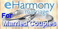 eHarmony marriage for married couples.
