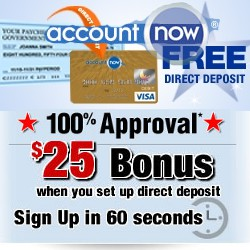 Account Now. Free direct deposit. Visa card. 100% Approval. $25 Bonus when you set up direct deposit. Sign Up in 60 seconds.